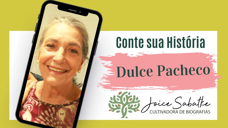 Conte sua História com Dulce Pacheco